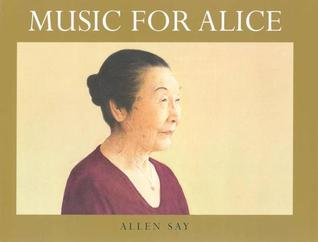 Music for Alice by Allen Say