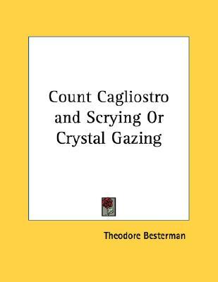 Count Cagliostro and Scrying or Crystal Gazing