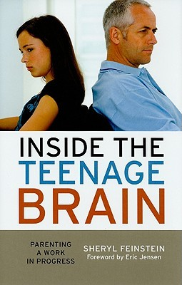 Inside the Teenage Brain by Sheryl Feinstein