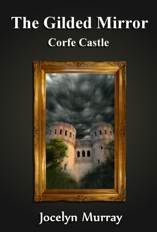 Download for free The Gilded Mirror: Corfe Castle (The Gilded Mirror #1) PDF