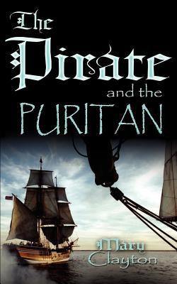 The Pirate And The Puritan by Mary  Clayton