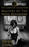 Masters of the Hotel Bentmoore: The Complete Collection