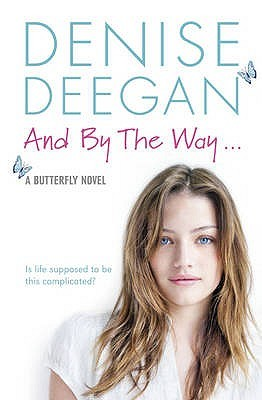 And by the Way… by Denise Deegan