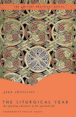 The Liturgical Year by Joan D. Chittister