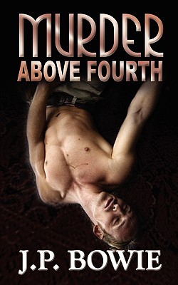 Murder Above Fourth by J.P. Bowie