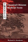Classical Chinese Medical Texts by Richard L. Goodman