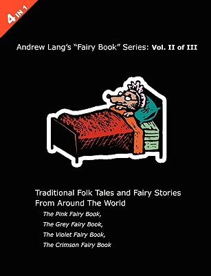 Andrew Lang's Pink, Grey, Violet and Crimson Fairy Books by Andrew Lang