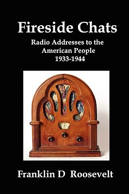 Fireside Chats: Radio Addresses to the American People 1933-1944