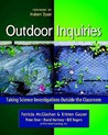 Outdoor Inquiries: Taking Science Investigations Outside the Classroom