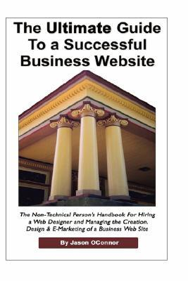 The Ultimate Guide to a Successful Business Website - The Non-Technical Person