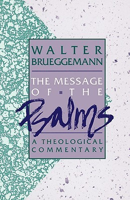 Message of the Psalms by Walter Brueggemann