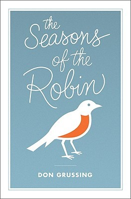 The Seasons of the Robin by Don Grussing