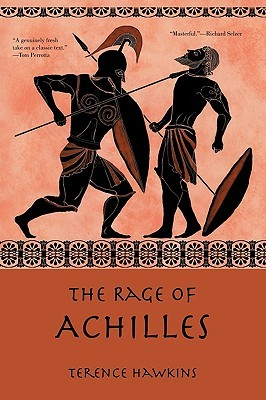 The Rage of Achilles by Terence Hawkins