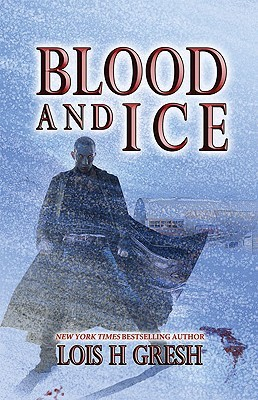 Blood and Ice by Lois H. Gresh
