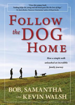Follow the Dog Home by Kevin     Walsh