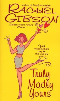 Truly Madly Yours (Truly, Idaho #1) (REQ) - Rachel Gibson