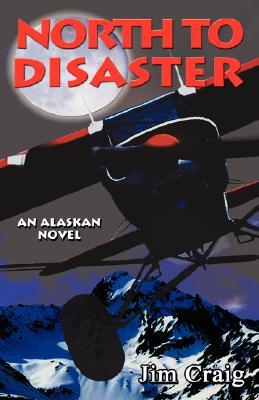 North to Disaster by Jim Craig