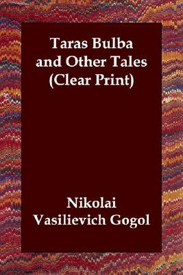 Taras Bulba and Other Tales by Nikolai Gogol