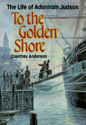 To the Golden Shore by Courtney Anderson