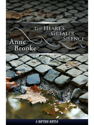 The Heart's Greater Silence by Anne Brooke