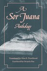 A Sor Juana Anthology by Juana Inés de la Cruz