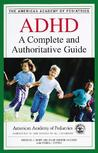 ADHD: A Complete and Authoritative Guide