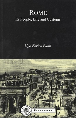 Rome: Its People, Life And Customs (Bristol Classical Paperbacks.) (Bristol Classical Paperbacks.)