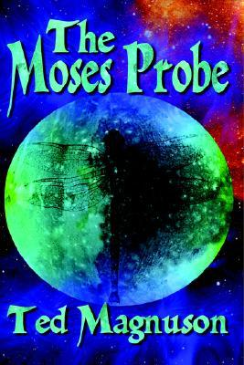 The Moses Probe by Ted Magnuson
