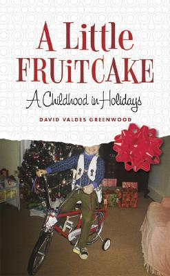 A Little Fruitcake by David Valdes Greenwood