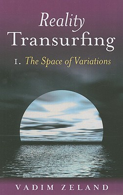 Reality Transurfing, Volume I by Vadim Zeland