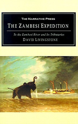 A Popular Account of Dr. Livingstone's Expedition to the Zambesi: And Its Tributaries and the Discovery of Lakes Shirwa and Nyassa 1858-1864