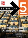 5 Steps to A 5 Ap Microeconomics/Macroeconomics 2012-2013 (Book Only)