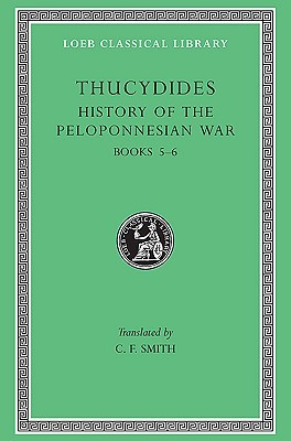 History of the Peloponnesian War: Bk. 5-6 (Loeb Classical Library)