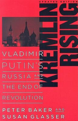 Kremlin Rising by Susan Glasser