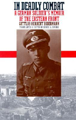 In Deadly Combat: A German Soldier's Memoir of the Eastern Front (Modern War Studies (Paper)