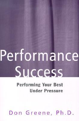 Performance Success by Don Greene