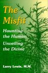 The Misfit: Haunting the Human--Unveiling the Divine