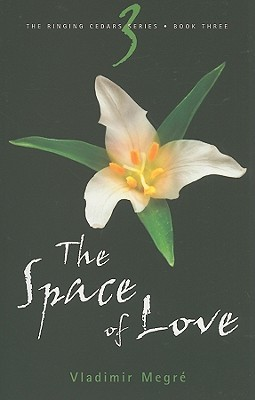 The Space of Love by Vladimir Megré