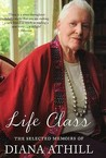 Life Class: The Selected Memoirs