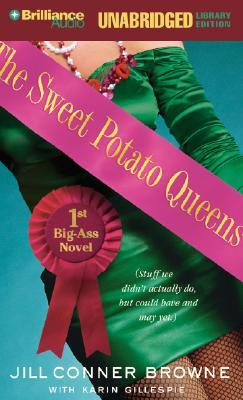 The Sweet Potato Queens' First Big-Ass Novel: Stuff We Didn't Actually Do, But Could Have, and May Yet (Sweet Potato Queens)