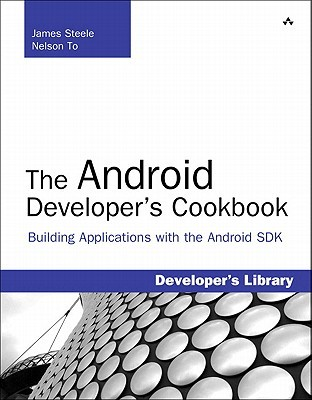 The Android Developer's Cookbook by James Steele