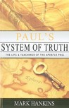 Paul's System of Truth: The Life and Teachings of the Apostle Paul