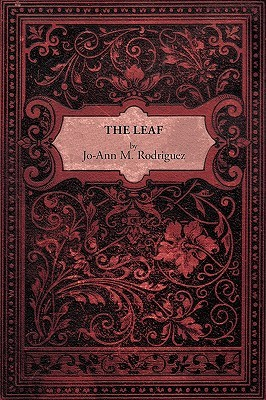The Leaf by Jo-Ann M. Rodriguez