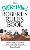 The Everything Robert's Rules Book: All You Need to Organize and Conduct a Meeting