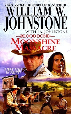 Moonshine Massacre by William W. Johnstone