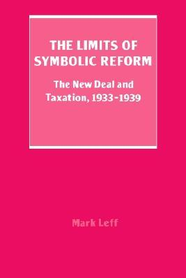 The Limits of Symbolic Reform: The New Deal and Taxation, 19331939