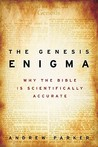The Genesis Enigma: Why the Bible Is Scientifically Accurate