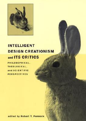 Free online download Intelligent Design Creationism and Its Critics: Philosophical, Theological, and Scientific Perspectives PDF