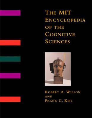 The Mit Encyclopedia of the Cognitive Sciences by Robert Andrew Wilson