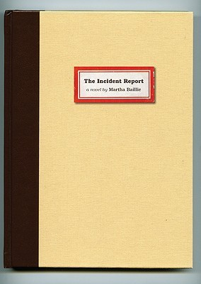 The Incident Report by Martha Baillie